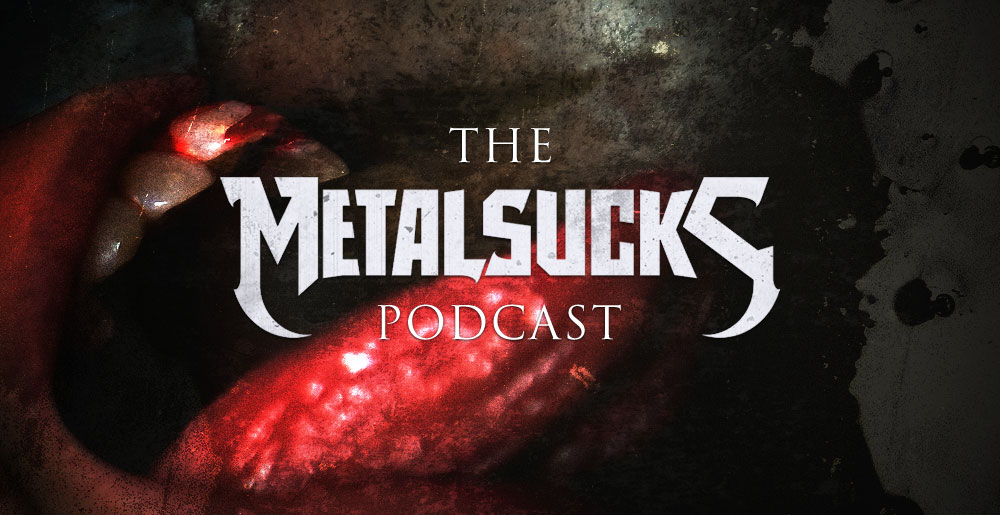 The MetalSucks Podcast